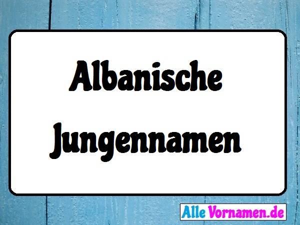 Albanische Jungennamen