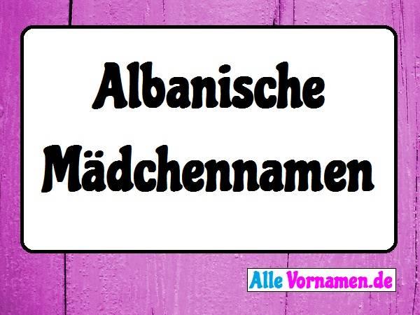 Albanische Mädchennamen