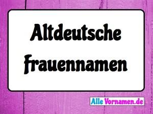 Altdeutsche Frauennamen: Namensgenerator & 200 Vornamen